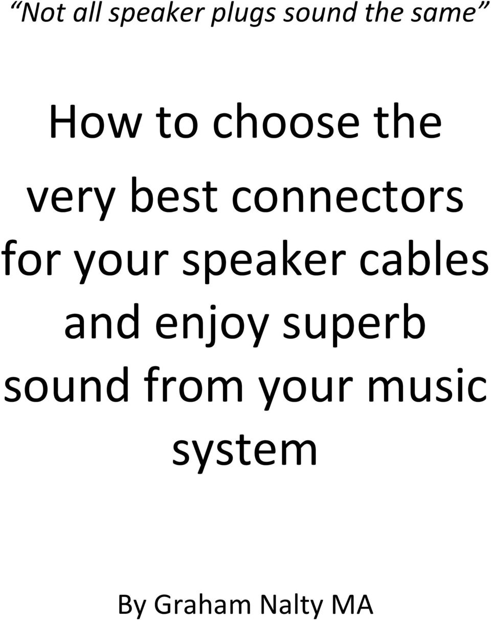 your speaker cables and enjoy superb