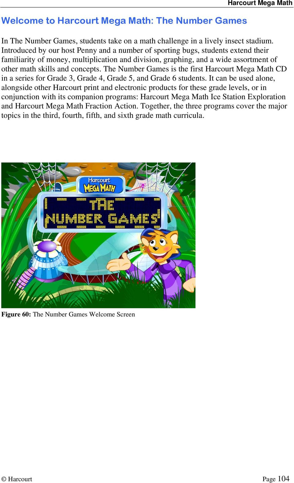 The Number Games is the first Harcourt Mega Math CD in a series for Grade 3, Grade 4, Grade 5, and Grade 6 students.