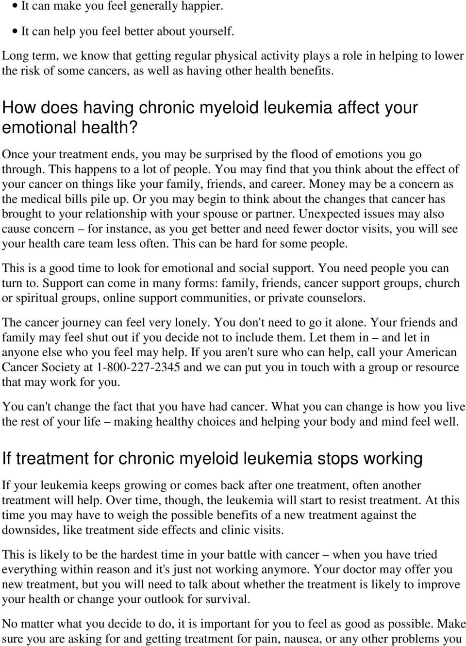 How does having chronic myeloid leukemia affect your emotional health? Once your treatment ends, you may be surprised by the flood of emotions you go through. This happens to a lot of people.