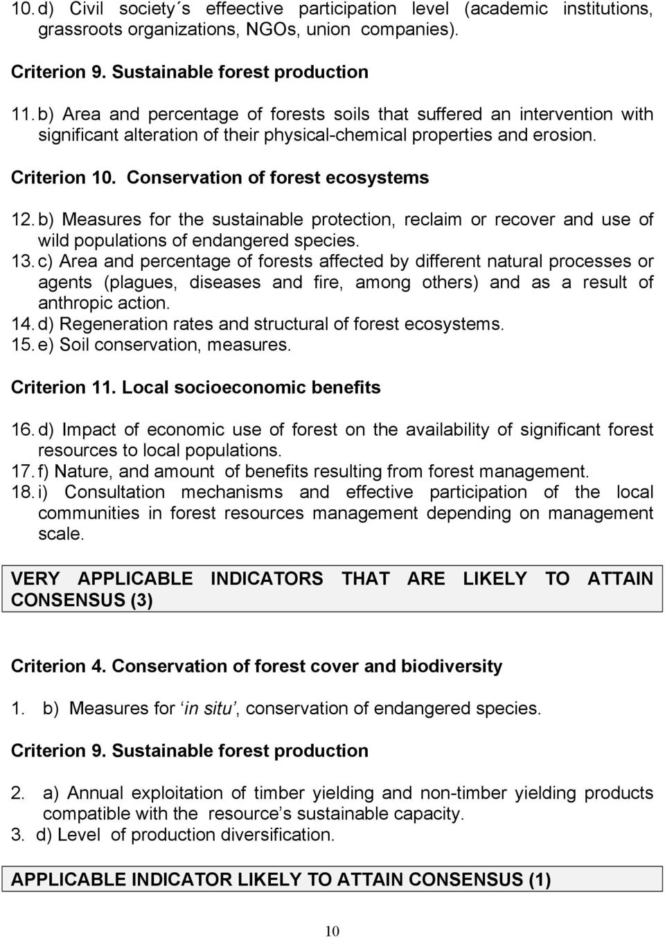 b) Measures for the sustainable protection, reclaim or recover and use of wild populations of endangered species. 13.