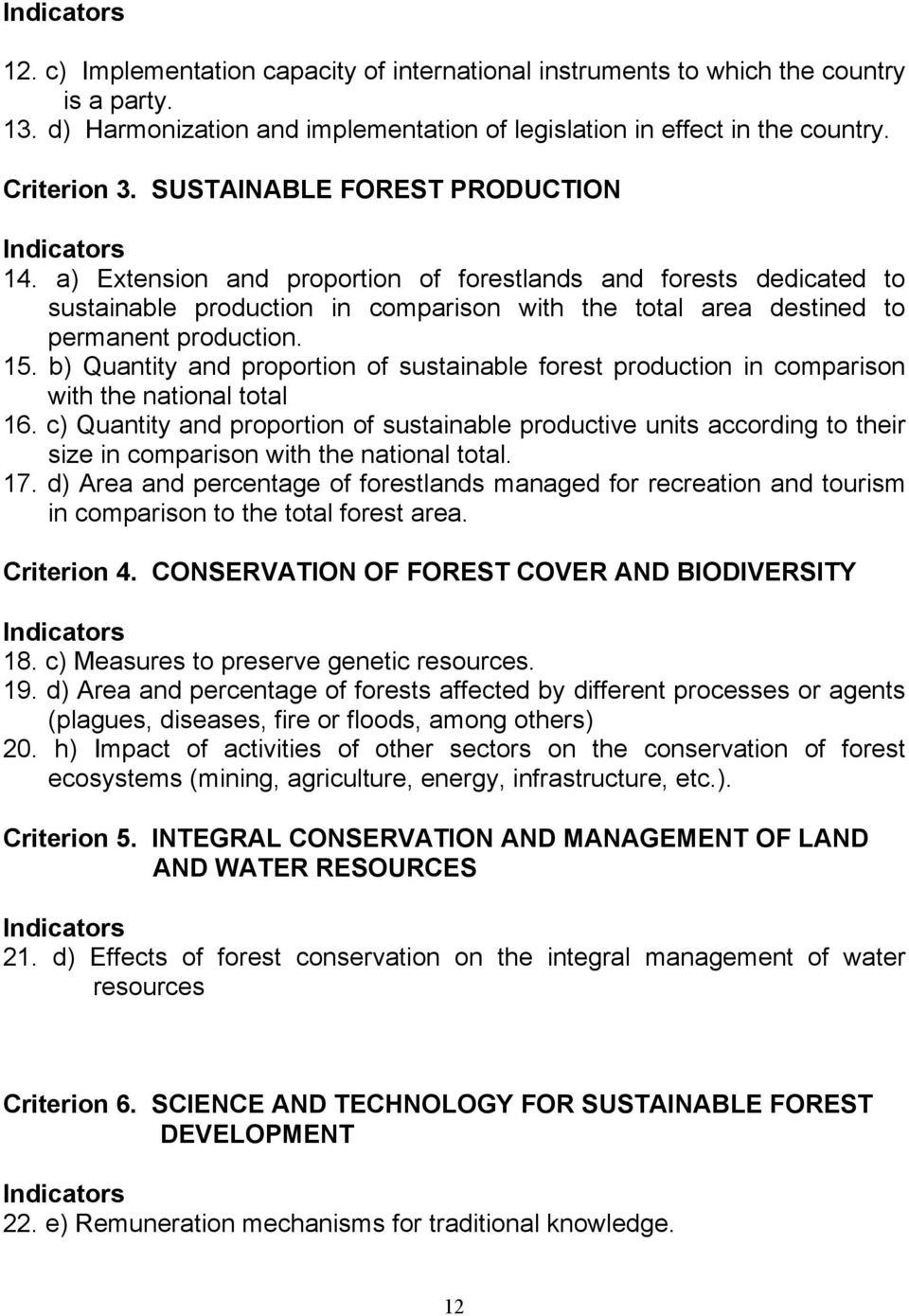b) Quantity and proportion of sustainable forest production in comparison with the national total 16.