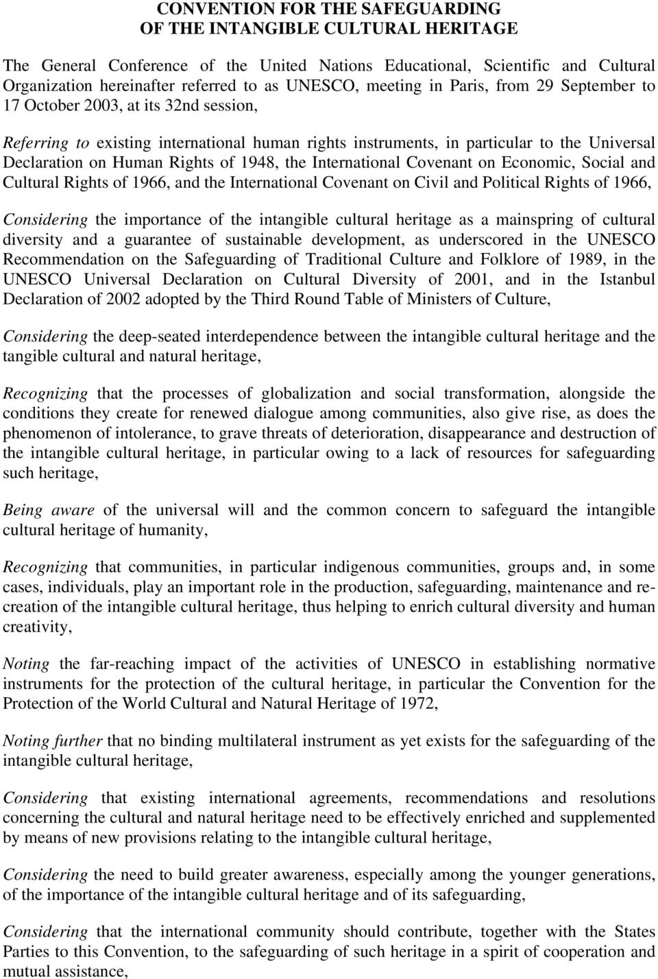 of 1948, the International Covenant on Economic, Social and Cultural Rights of 1966, and the International Covenant on Civil and Political Rights of 1966, Considering the importance of the intangible