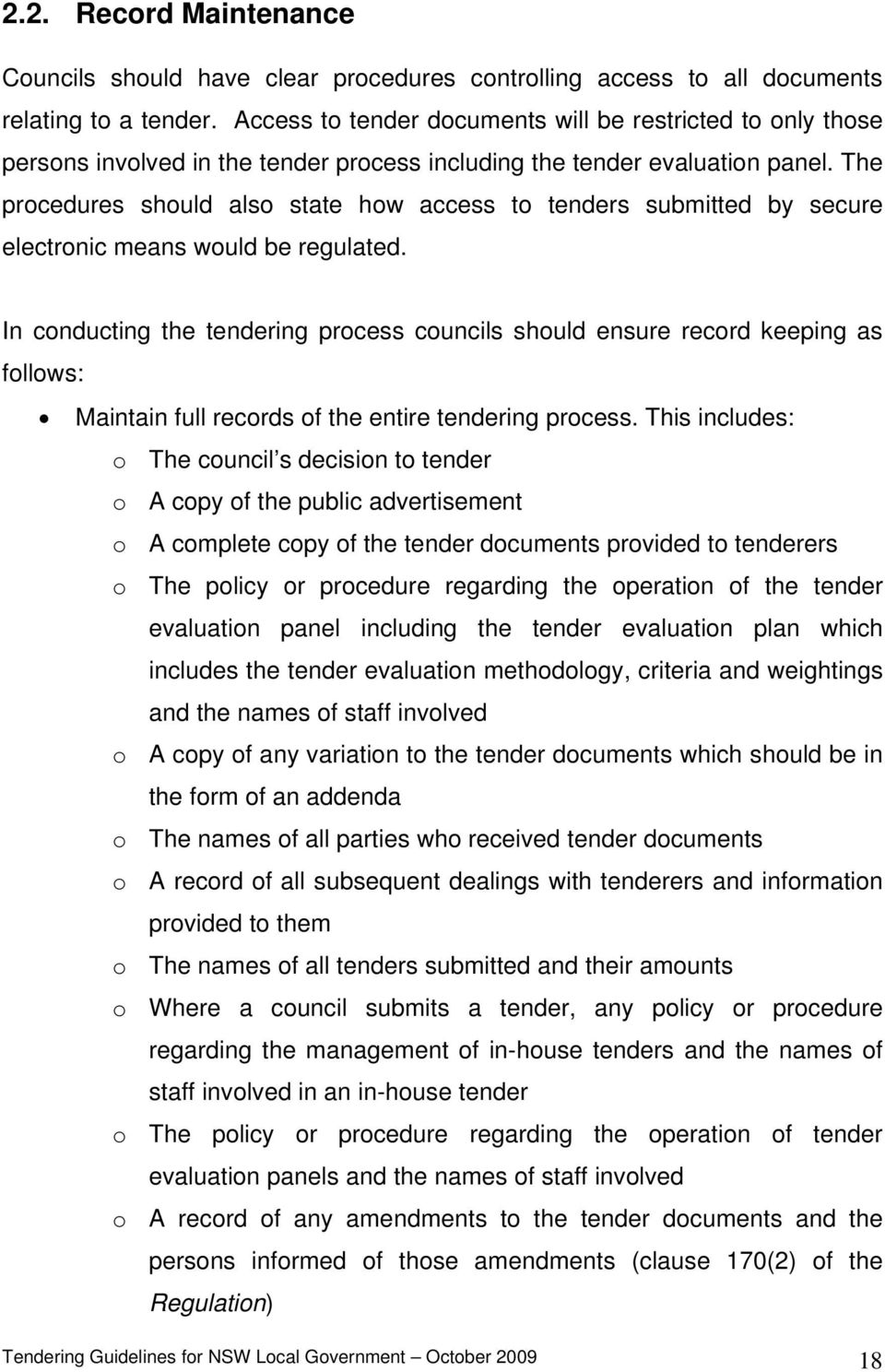 The procedures should also state how access to tenders submitted by secure electronic means would be regulated.