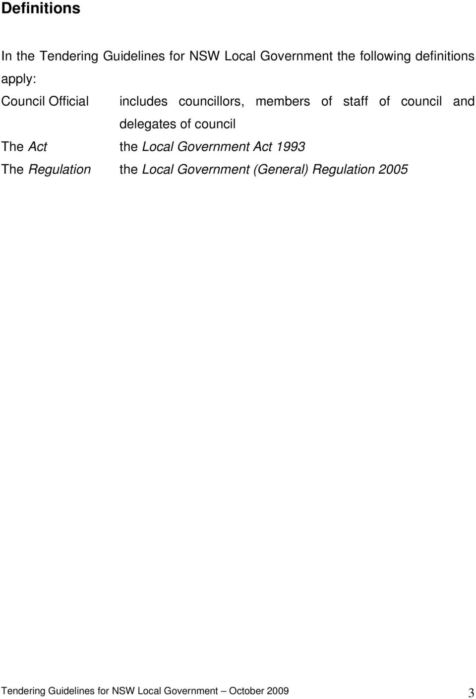 and delegates of council The Act the Local Government Act 1993 The Regulation the Local