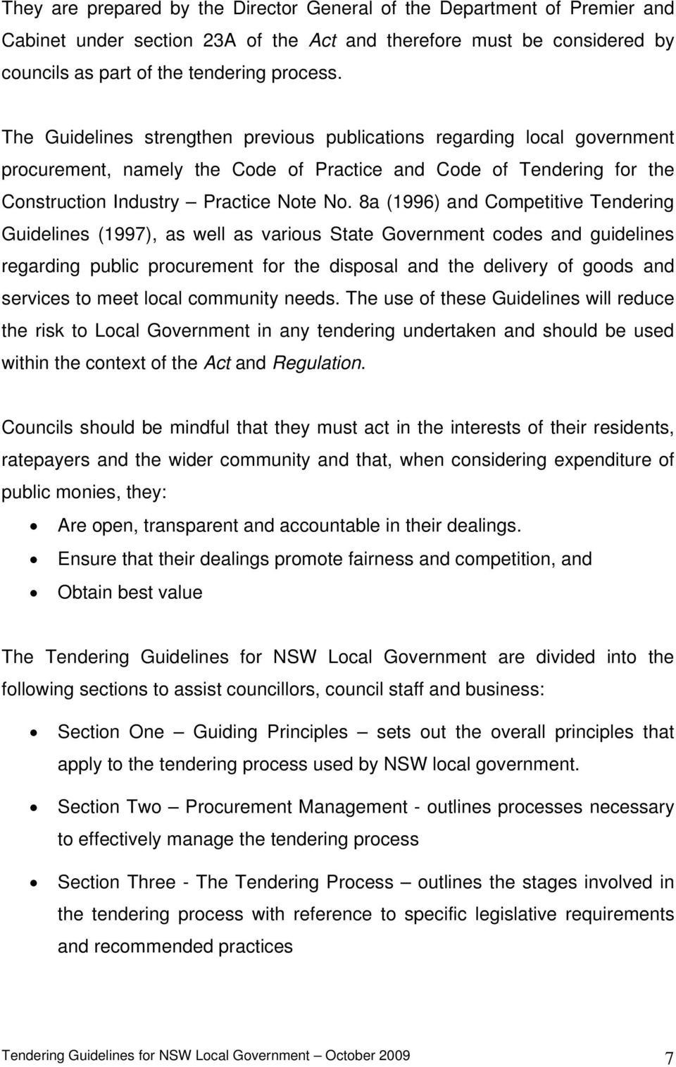 8a (1996) and Competitive Tendering Guidelines (1997), as well as various State Government codes and guidelines regarding public procurement for the disposal and the delivery of goods and services to