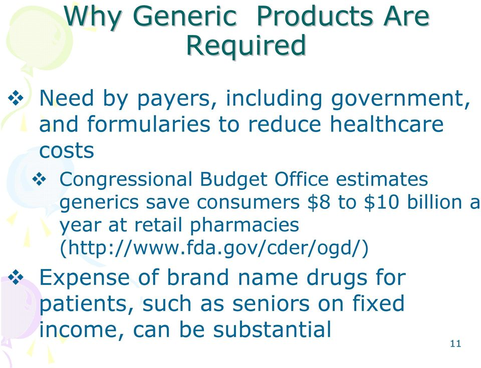 consumers $8 to $10 billion a year at retail pharmacies (http://www.fda.