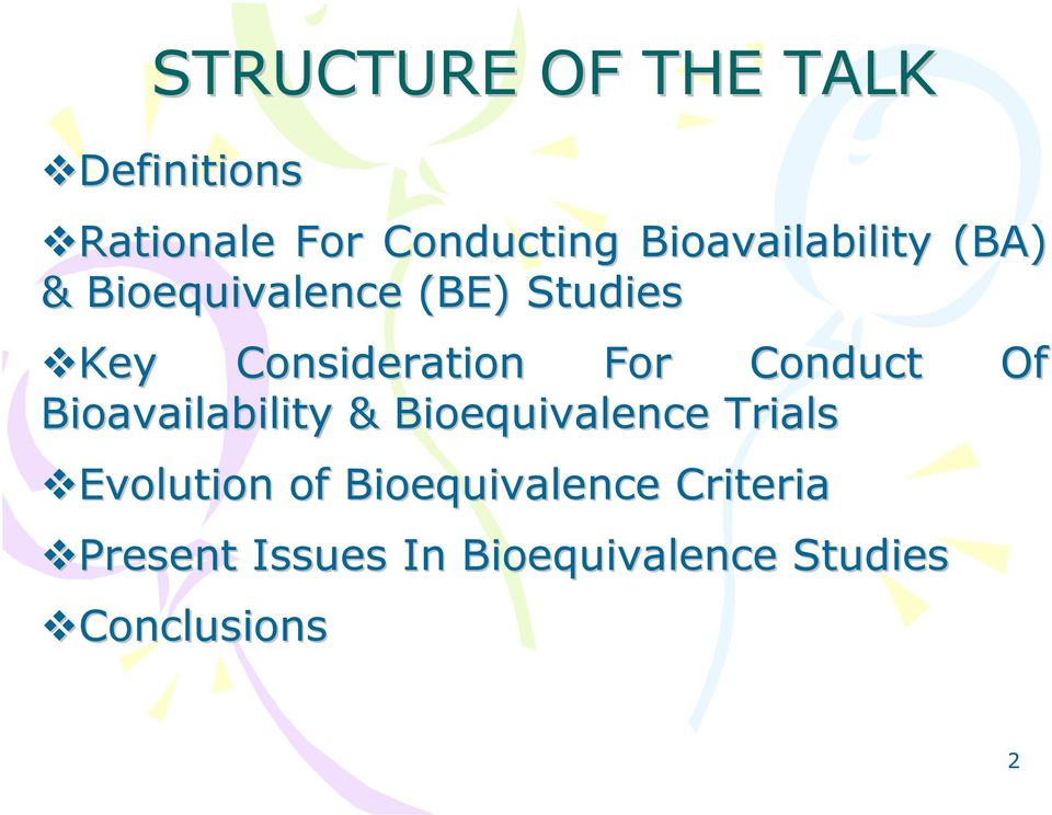 For Conduct Of Bioavailability & Bioequivalence Trials Evolution of