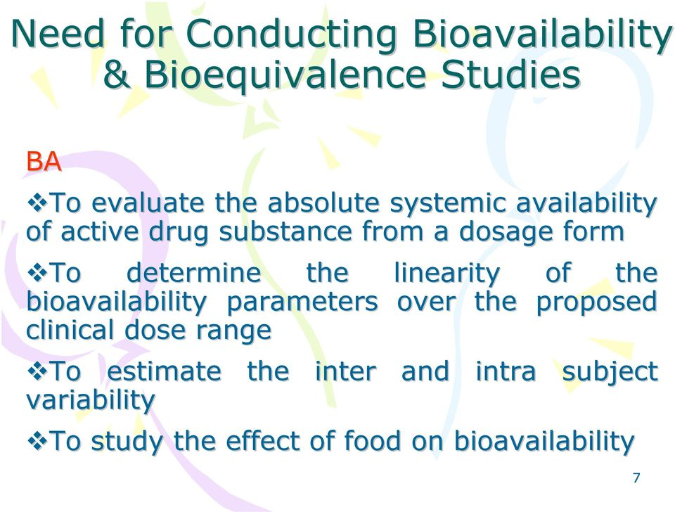 linearity of the bioavailability parameters over the proposed clinical dose range To