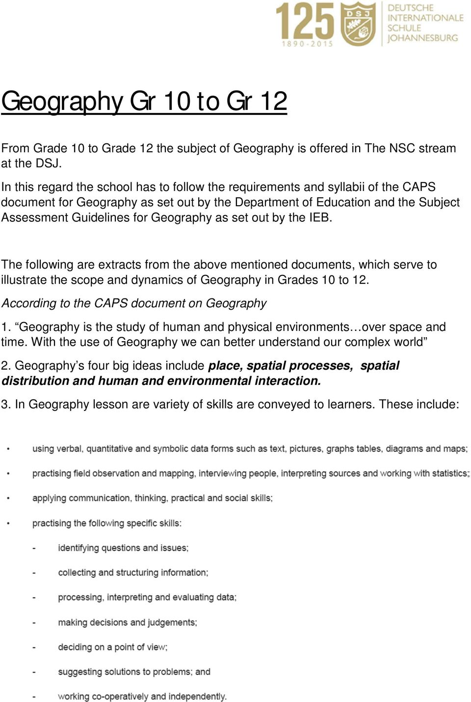 IEB. The following are extracts from the above mentioned documents, which serve to illustrate the scope and dynamics of in Grades 10 to 12. According to the CAPS document on 1.