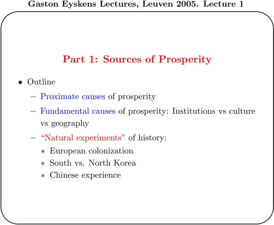 vs culture vs geography Natural experiments of history: