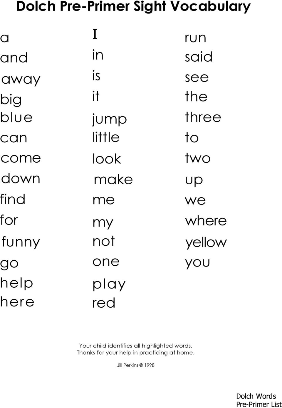 said see the three to two up we where yellow you Your child identifies all