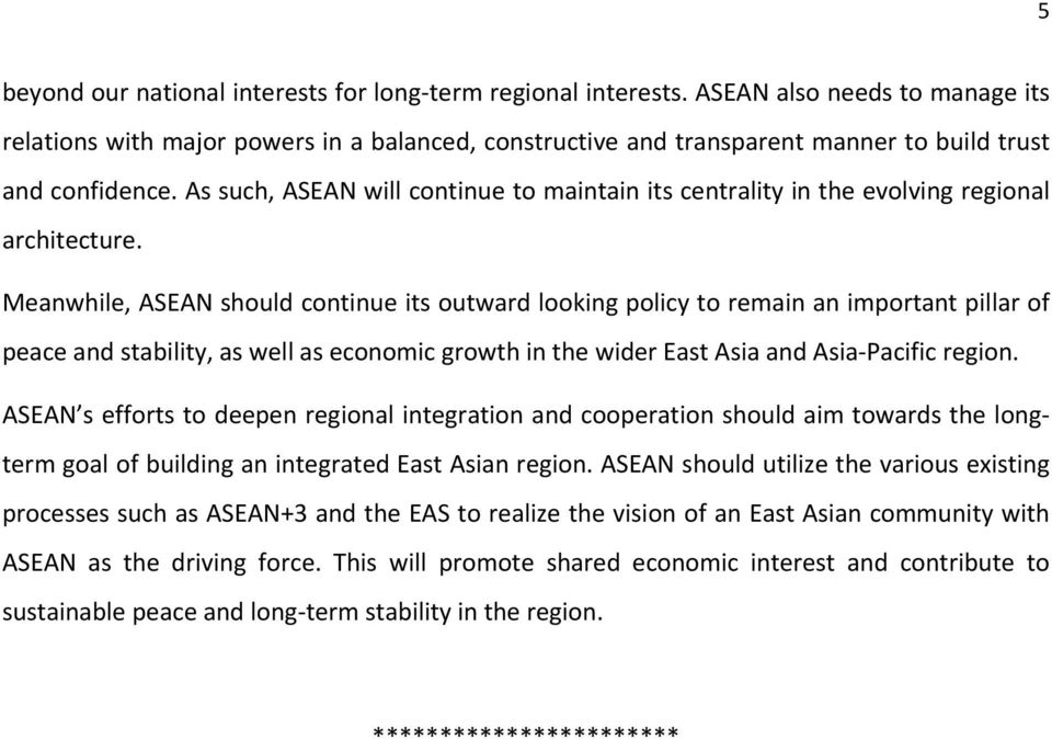 As such, ASEAN will continue to maintain its centrality in the evolving regional architecture.