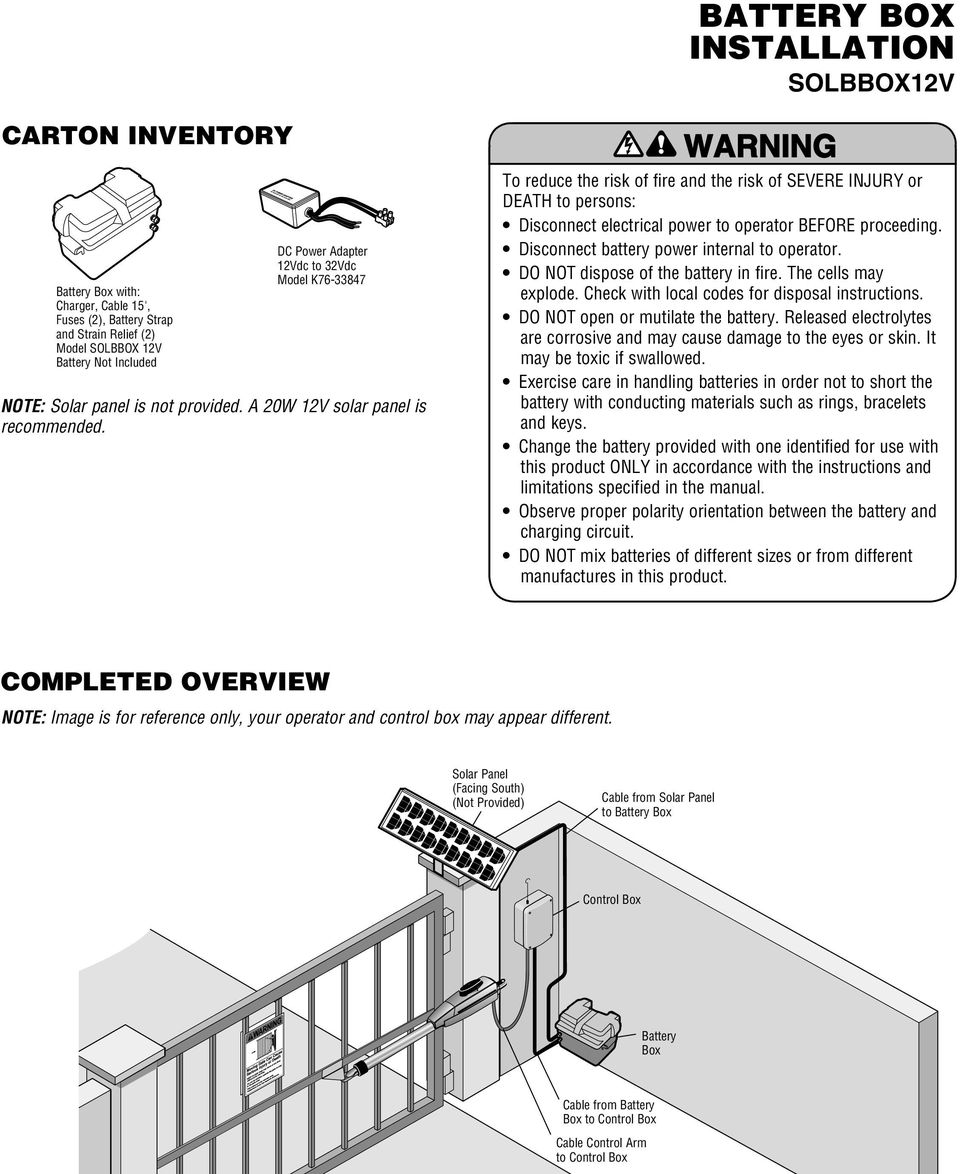 BATTERY BOX INSTALLATION WARNING WARNING SOLBBOX12V To reduce the risk of fire and the risk of SEVERE INJURY or DEATH to persons: Disconnect electrical power to operator BEFORE proceeding.
