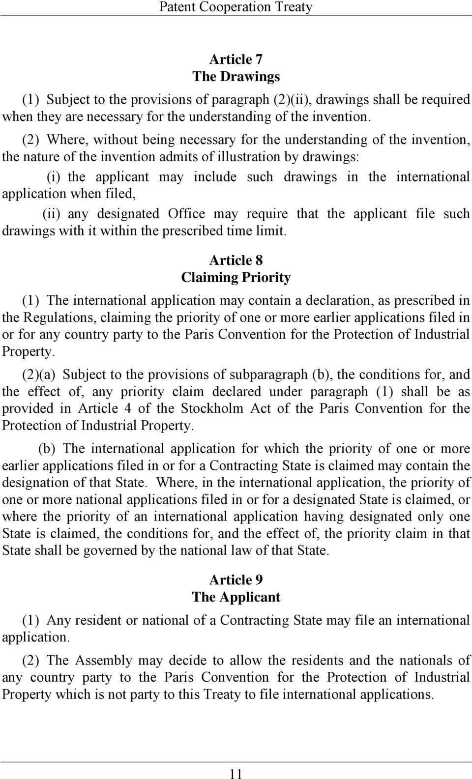international application when filed, (ii) any designated Office may require that the applicant file such drawings with it within the prescribed time limit.