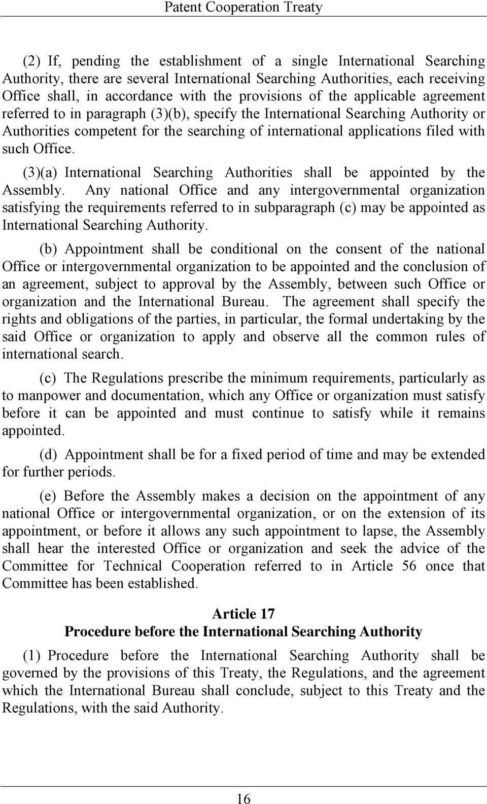 Office. (3)(a) International Searching Authorities shall be appointed by the Assembly.