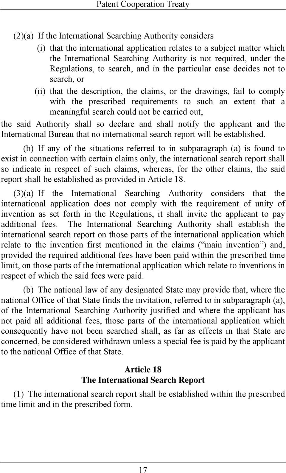 that a meaningful search could not be carried out, the said Authority shall so declare and shall notify the applicant and the International Bureau that no international search report will be