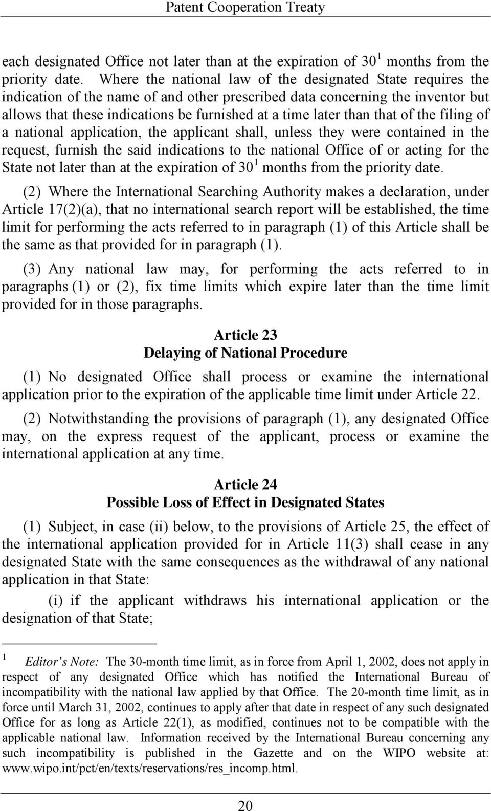 than that of the filing of a national application, the applicant shall, unless they were contained in the request, furnish the said indications to the national Office of or acting for the State not