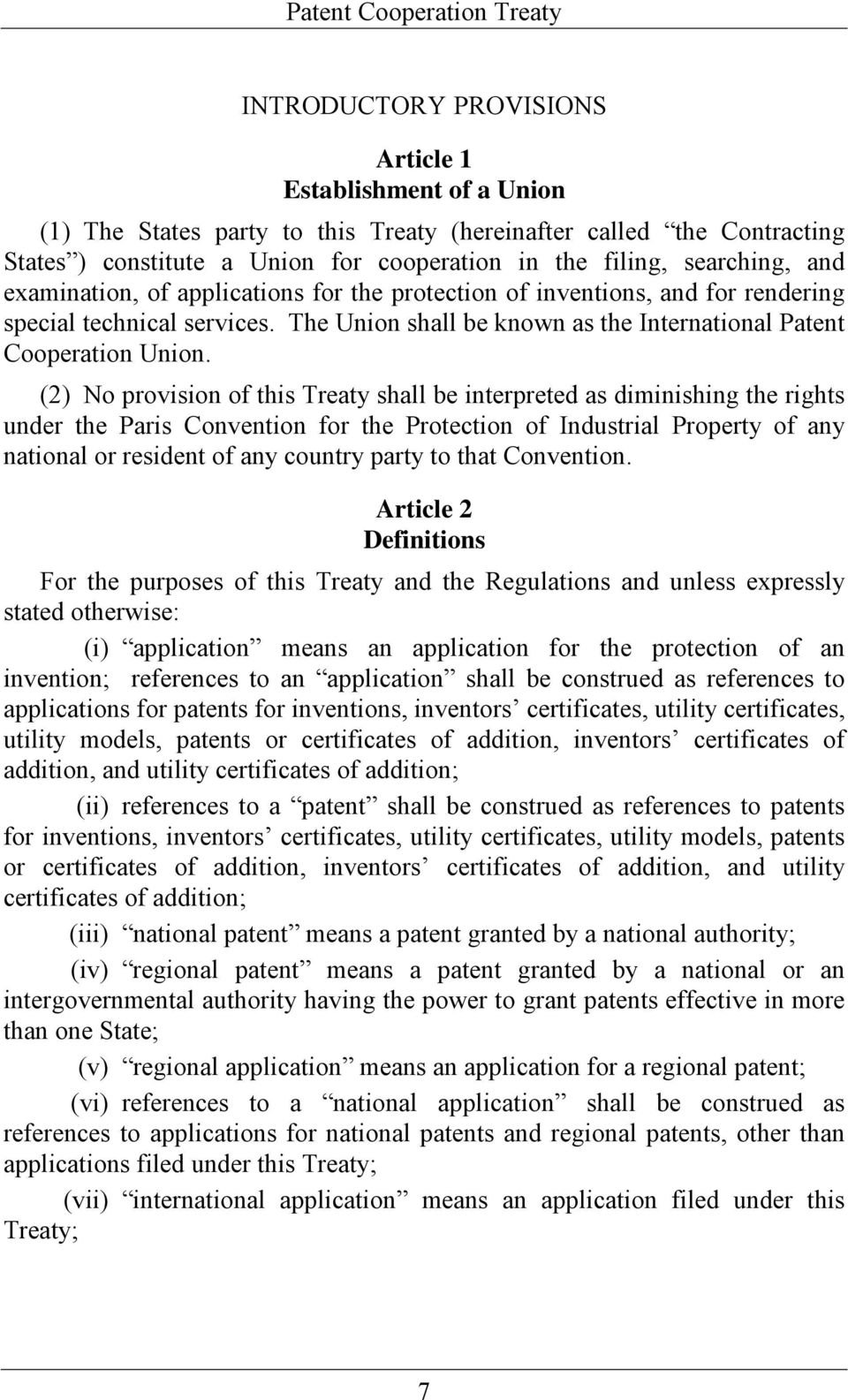 (2) No provision of this Treaty shall be interpreted as diminishing the rights under the Paris Convention for the Protection of Industrial Property of any national or resident of any country party to