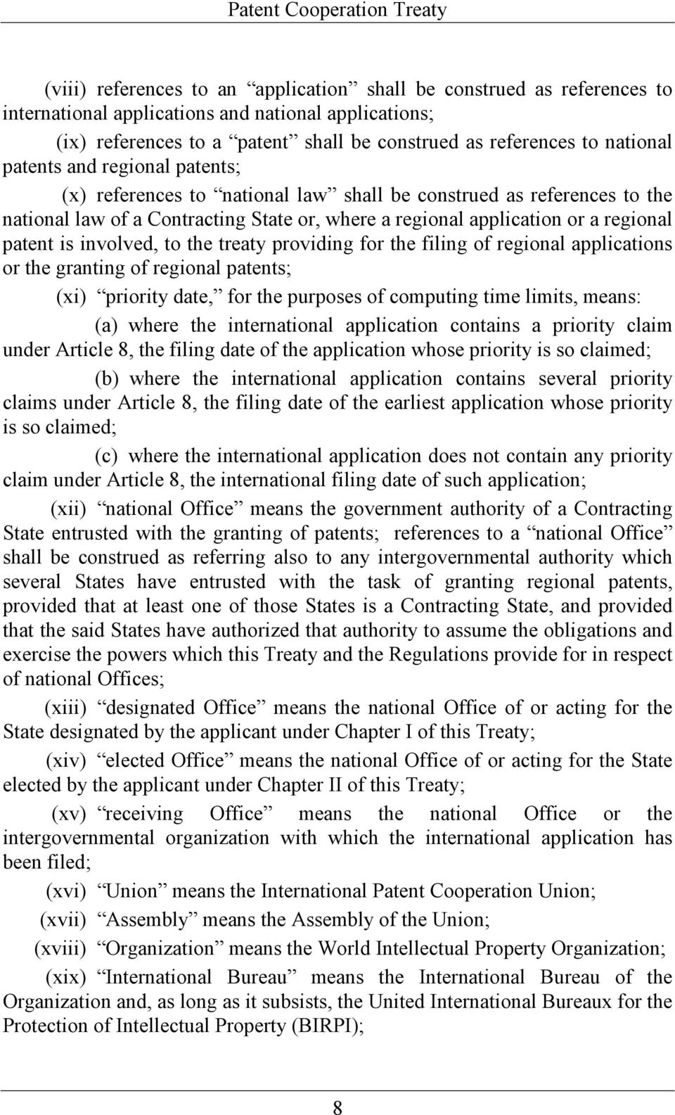 involved, to the treaty providing for the filing of regional applications or the granting of regional patents; (xi) priority date, for the purposes of computing time limits, means: (a) where the
