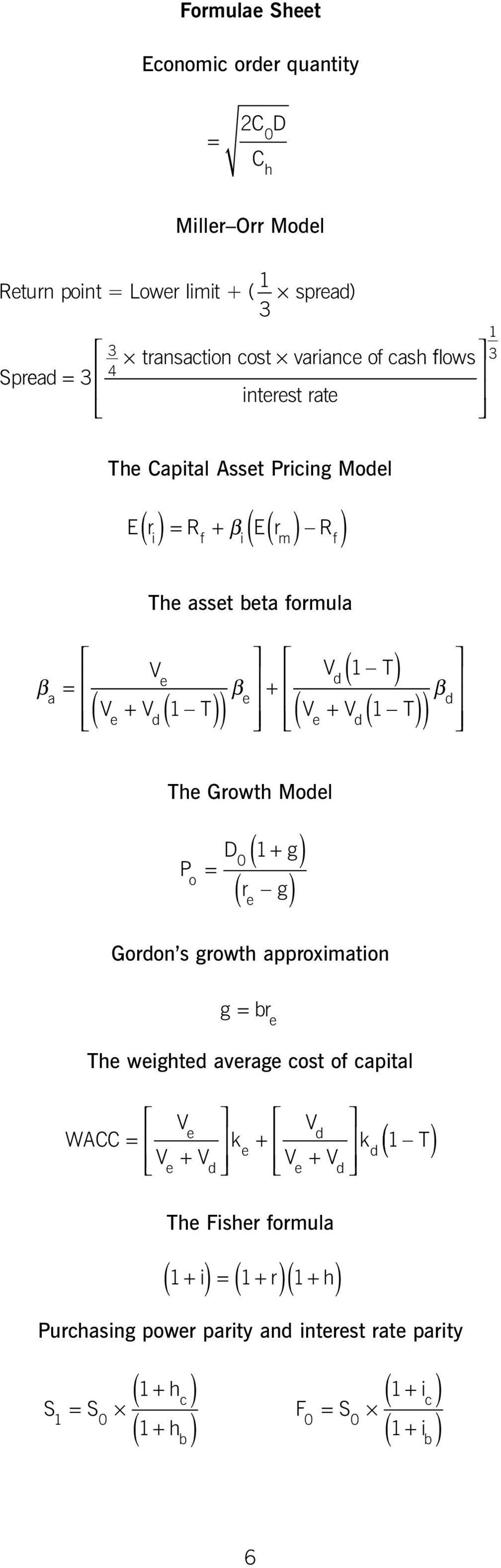 ) ( V + V 1 T e d( )) β d The Growth Model P o ( ) D + g 0 = 1 r g ( e ) Gordon s growth approximation g = br e The weighted average cost of capital V WACC V V k V