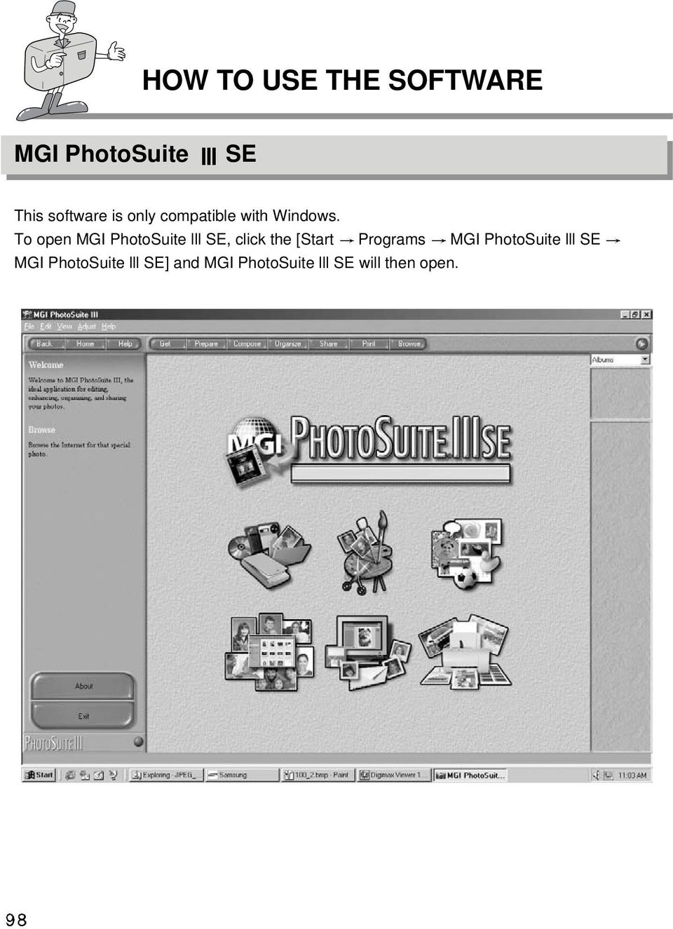 To open MGI PhotoSuite lll SE, click the [Start Programs