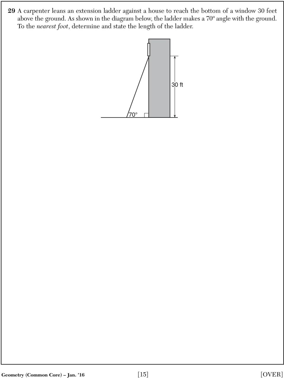 As shown in the diagram below, the ladder makes a 70º angle with the ground.