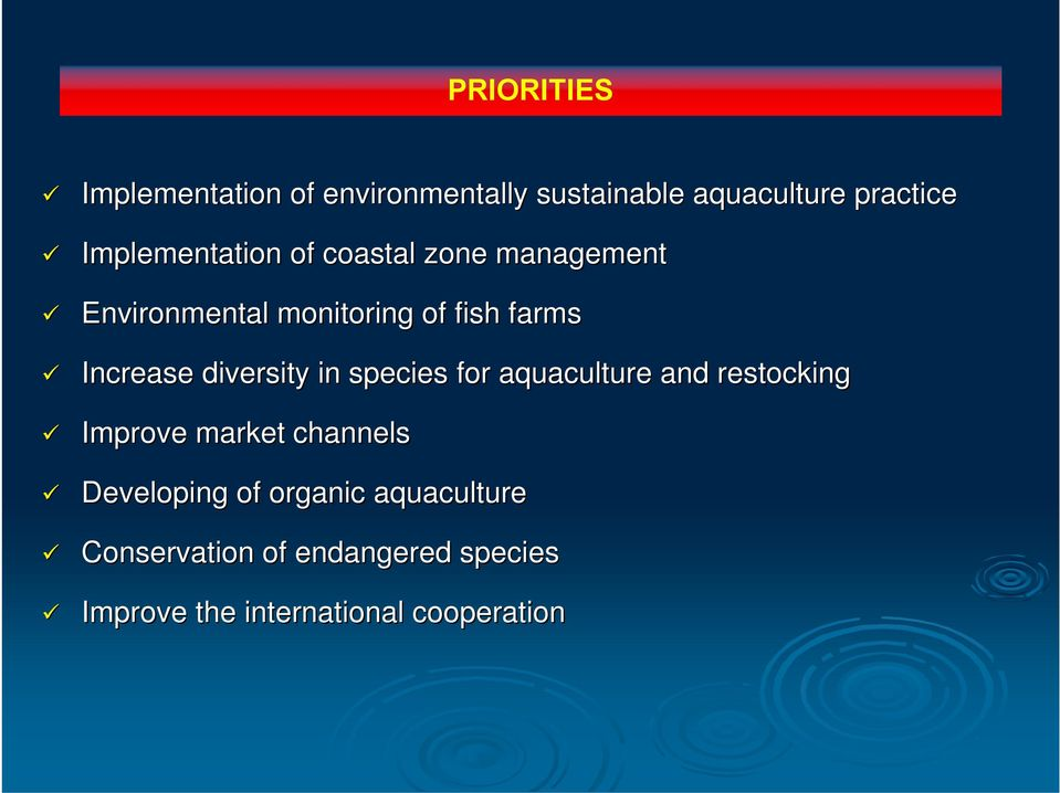 Increase diversity in species for aquaculture and restocking Improve market channels
