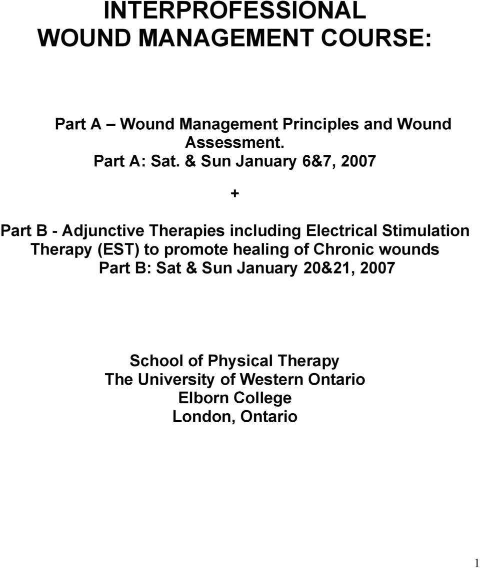 & Sun January 6&7, 2007 + Part B - Adjunctive Therapies including Electrical Stimulation