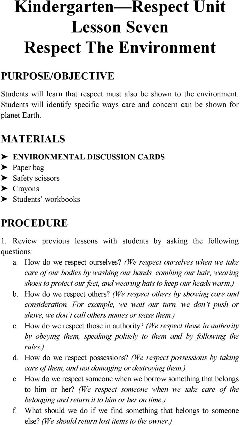 MATERIALS ' ENVIRONMENTAL DISCUSSION CARDS ' Paper bag ' Safety scissors ' Crayons ' Students workbooks PROCEDURE 1. Review previous lessons with students by asking the following questions: a.