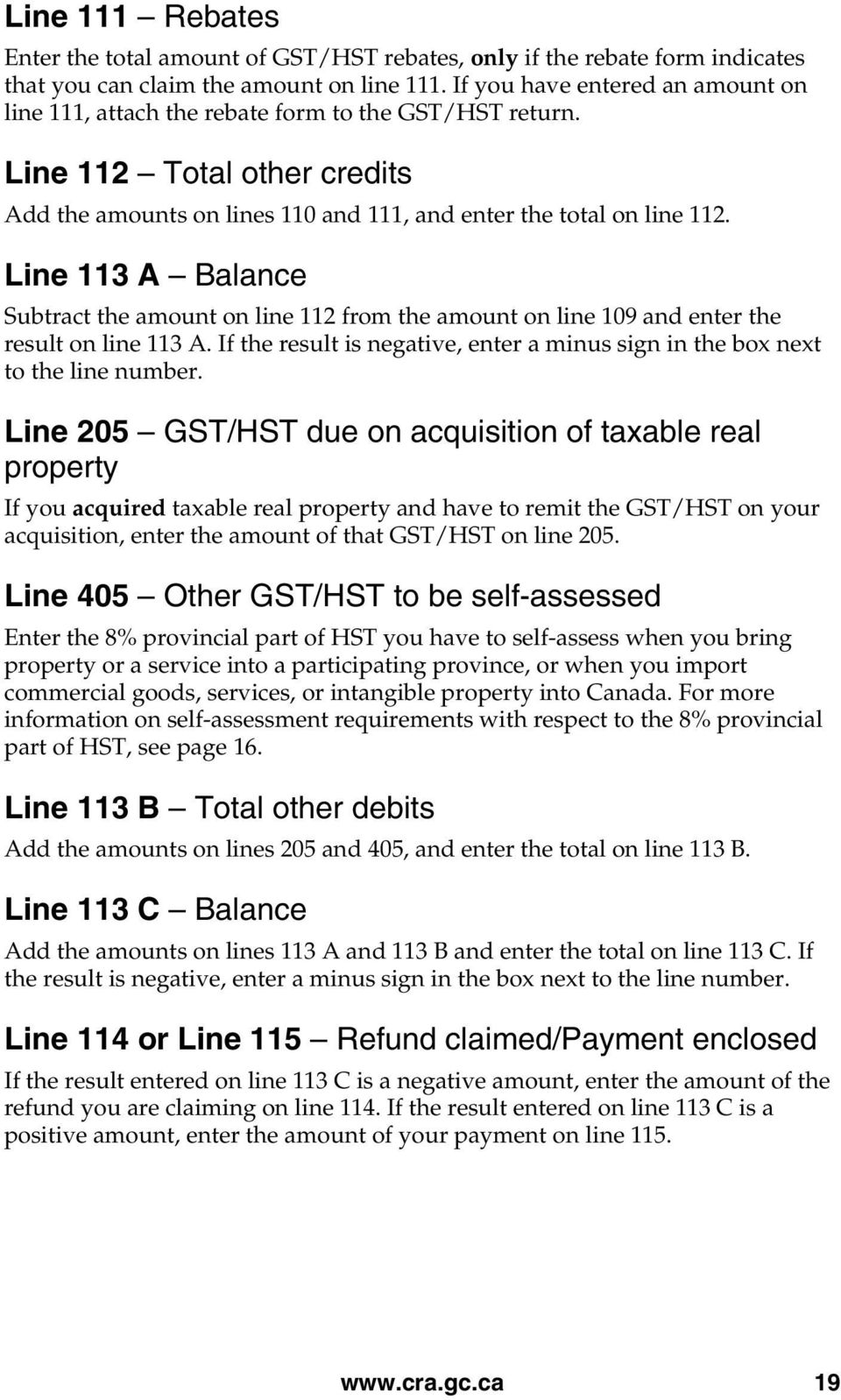 Line 113 A Balance Subtract the amount on line 112 from the amount on line 109 and enter the result on line 113 A. If the result is negative, enter a minus sign in the box next to the line number.