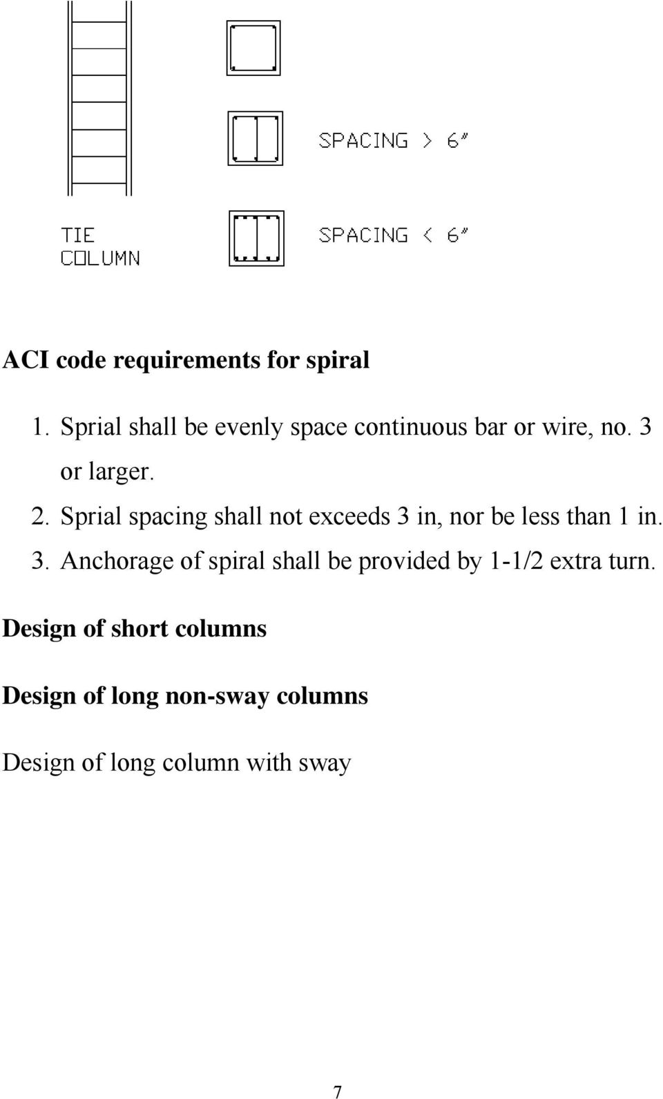 Sprial spacing shall not exceeds 3