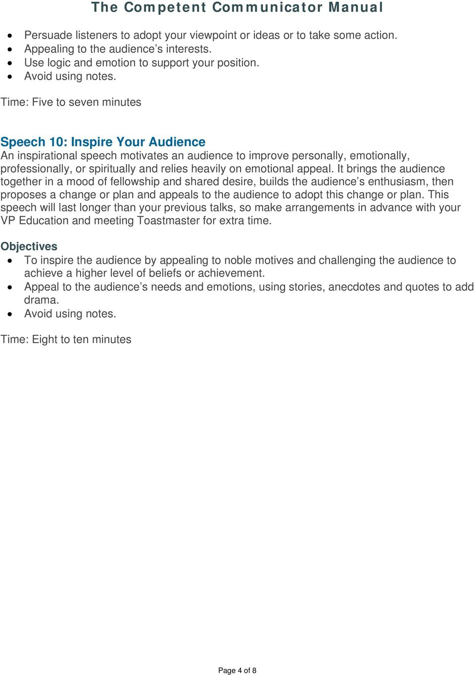 Speech 10: Inspire Your Audience An inspirational speech motivates an audience to improve personally, emotionally, professionally, or spiritually and relies heavily on emotional appeal.