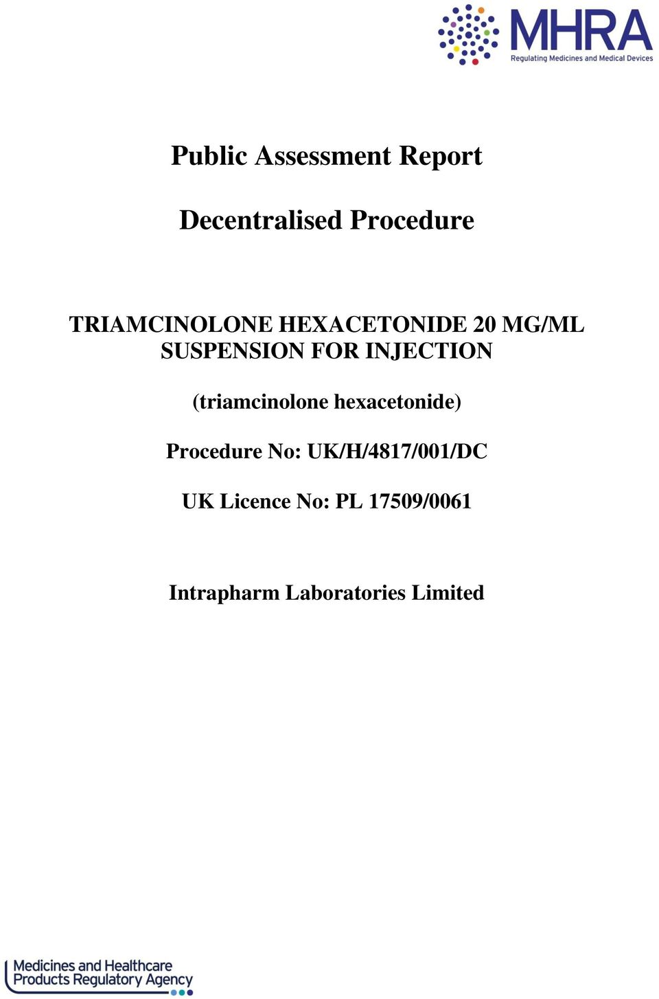 INJECTION (triamcinolone hexacetonide) Procedure No: