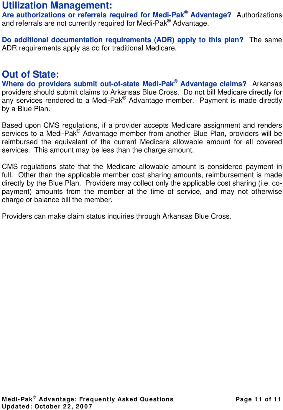 Out of State: Where do providers submit out-of-state Medi-Pak Advantage claims? Arkansas providers should submit claims to Arkansas Blue Cross.