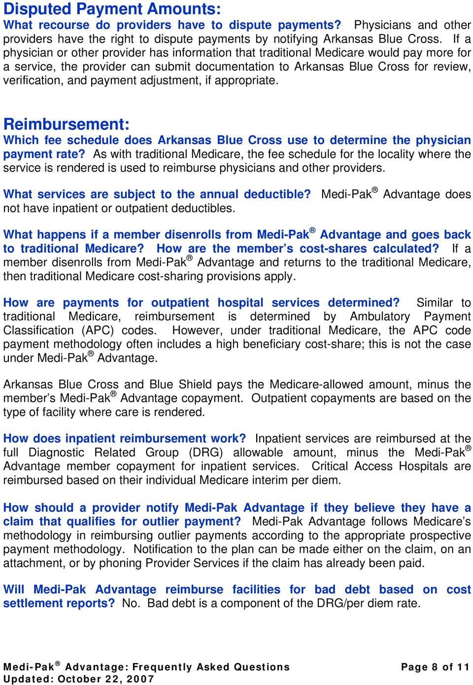 payment adjustment, if appropriate. Reimbursement: Which fee schedule does Arkansas Blue Cross use to determine the physician payment rate?