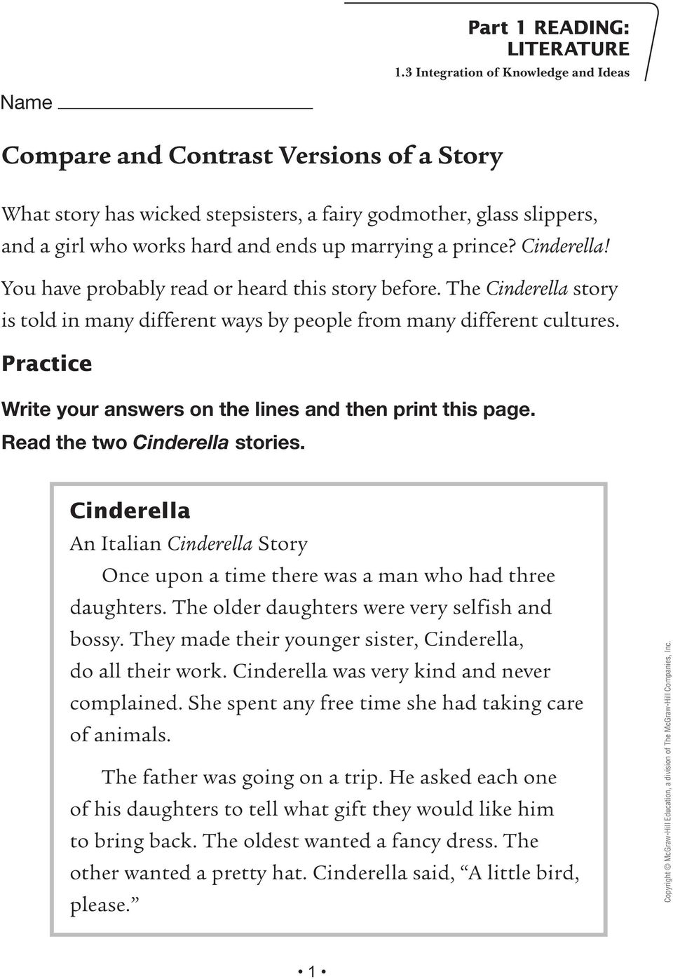 Practice Write your answers on the lines and then print this page. Read the two Cinderella stories. Cinderella An Italian Cinderella Story Once upon a time there was a man who had three daughters.