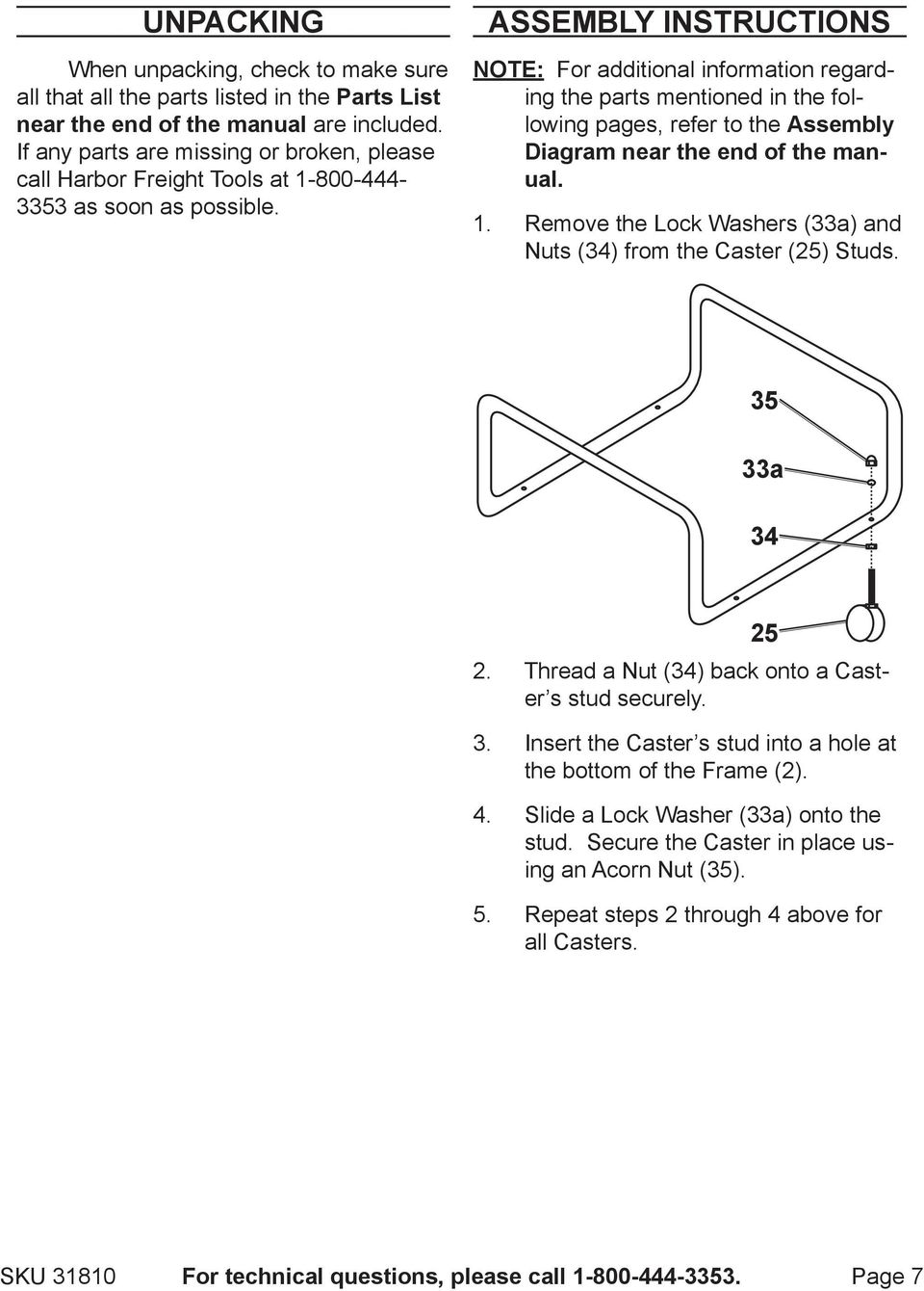 ASSEMBLY INSTRUCTIONS NOTE: For additional information regarding the parts mentioned in the following pages, refer to the Assembly Diagram near the end of the manual.