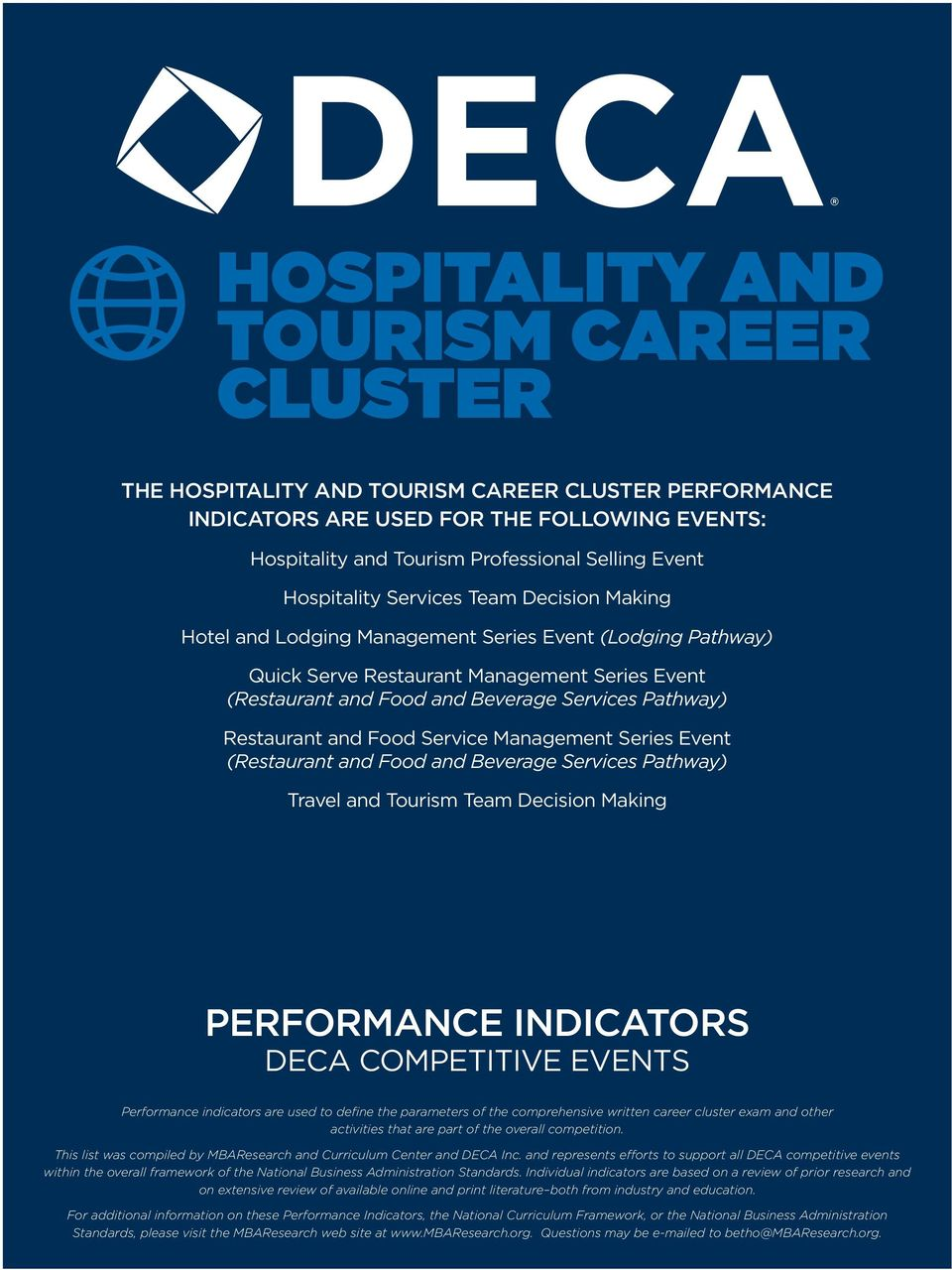 Pathway) Restaurant and Food Service Management Series Event (Restaurant and Food and Beverage Services Pathway) Travel and Tourism Team Decision Making PERFORMANCE INDICATORS DECA COMPETITIVE EVENTS