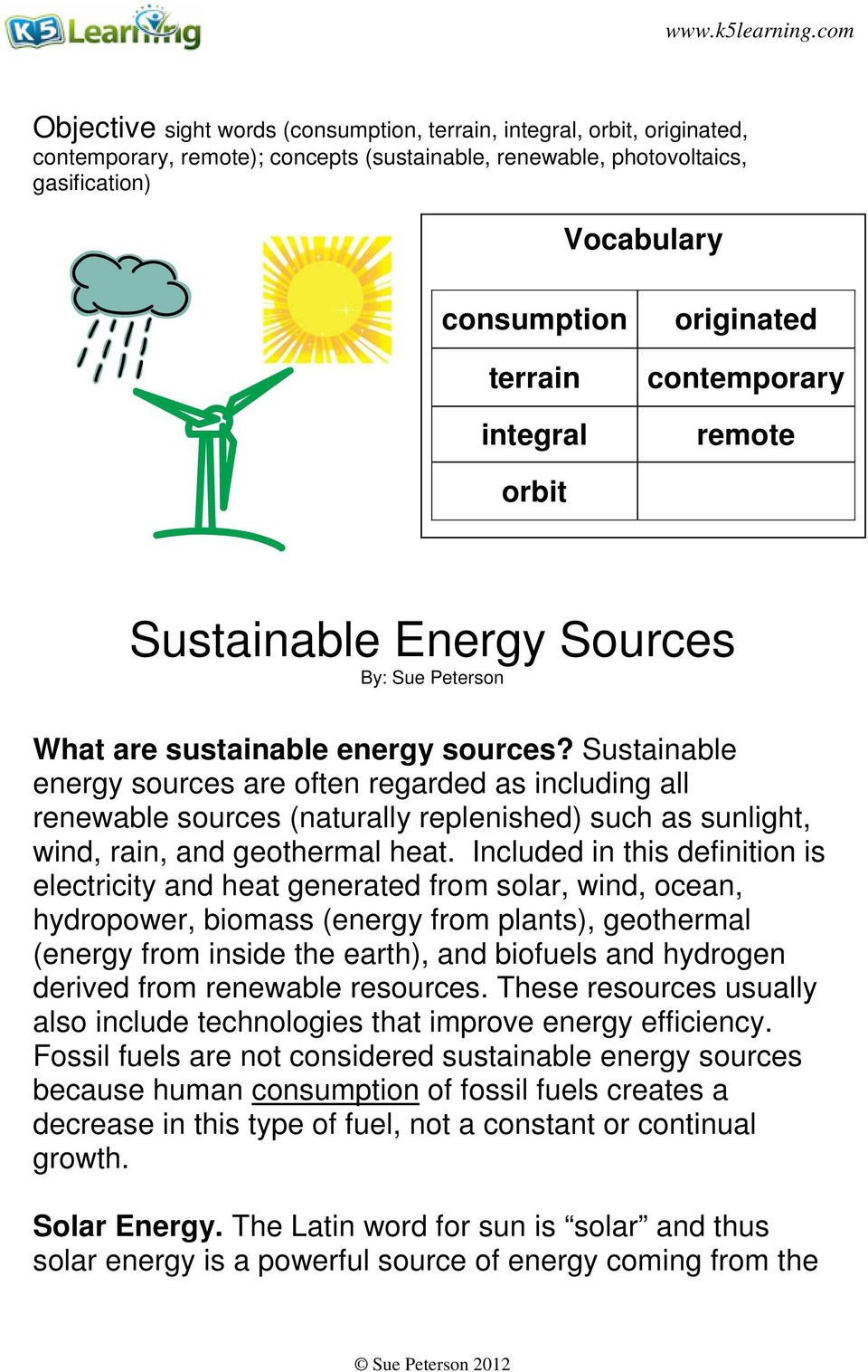 integral originated contemporary remote orbit Sustainable Energy Sources By: Sue Peterson What are sustainable energy sources?
