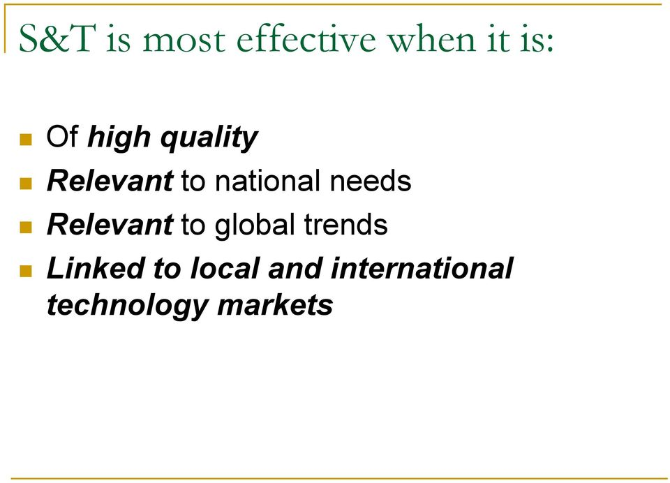 needs Relevant to global trends Linked