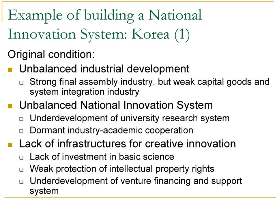 Underdevelopment of university research system Dormant industry-academic cooperation Lack of infrastructures for creative