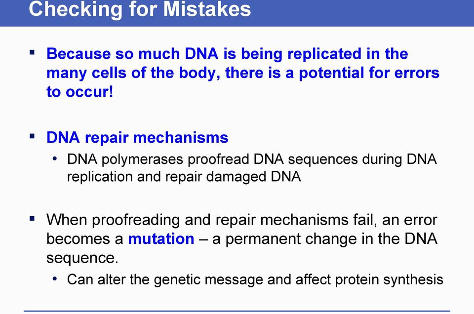 DNA repair mechanisms DNA polymerases proofread DNA sequences during DNA replication and repair damaged