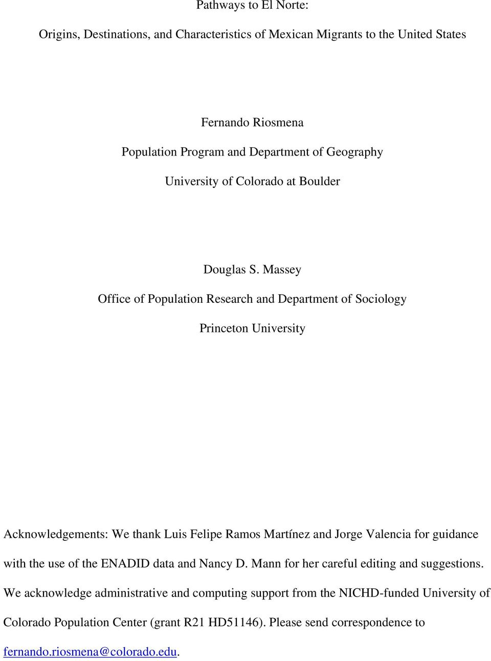 Massey Office of Population Research and Department of Sociology Princeton University Acknowledgements: We thank Luis Felipe Ramos Martínez and Jorge Valencia for