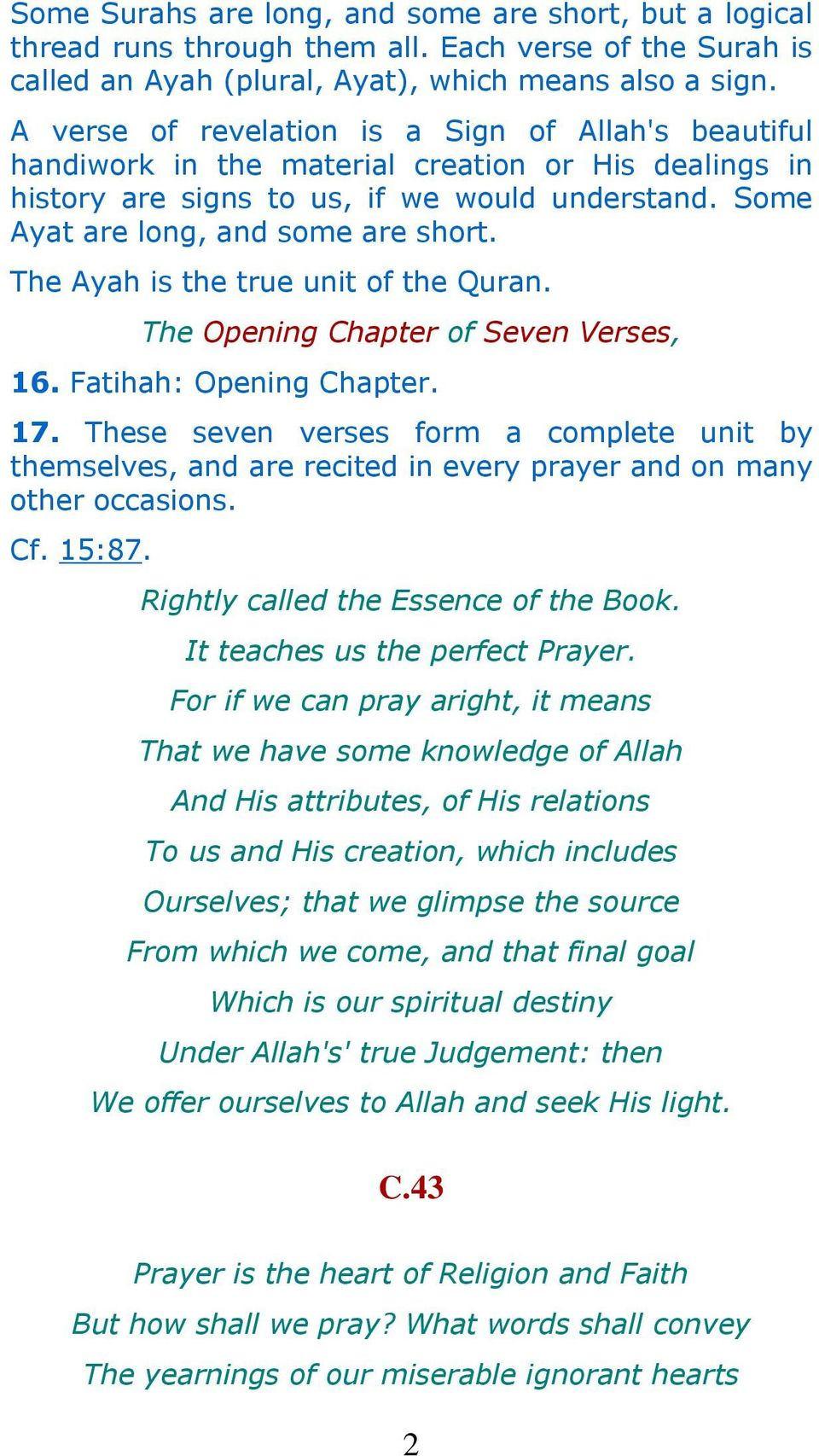 The Ayah is the true unit of the Quran. The Opening Chapter of Seven Verses, 16. Fatihah: Opening Chapter. 17.
