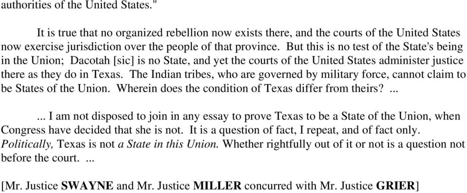 The Indian tribes, who are governed by military force, cannot claim to be States of the Union. Wherein does the condition of Texas differ from theirs?