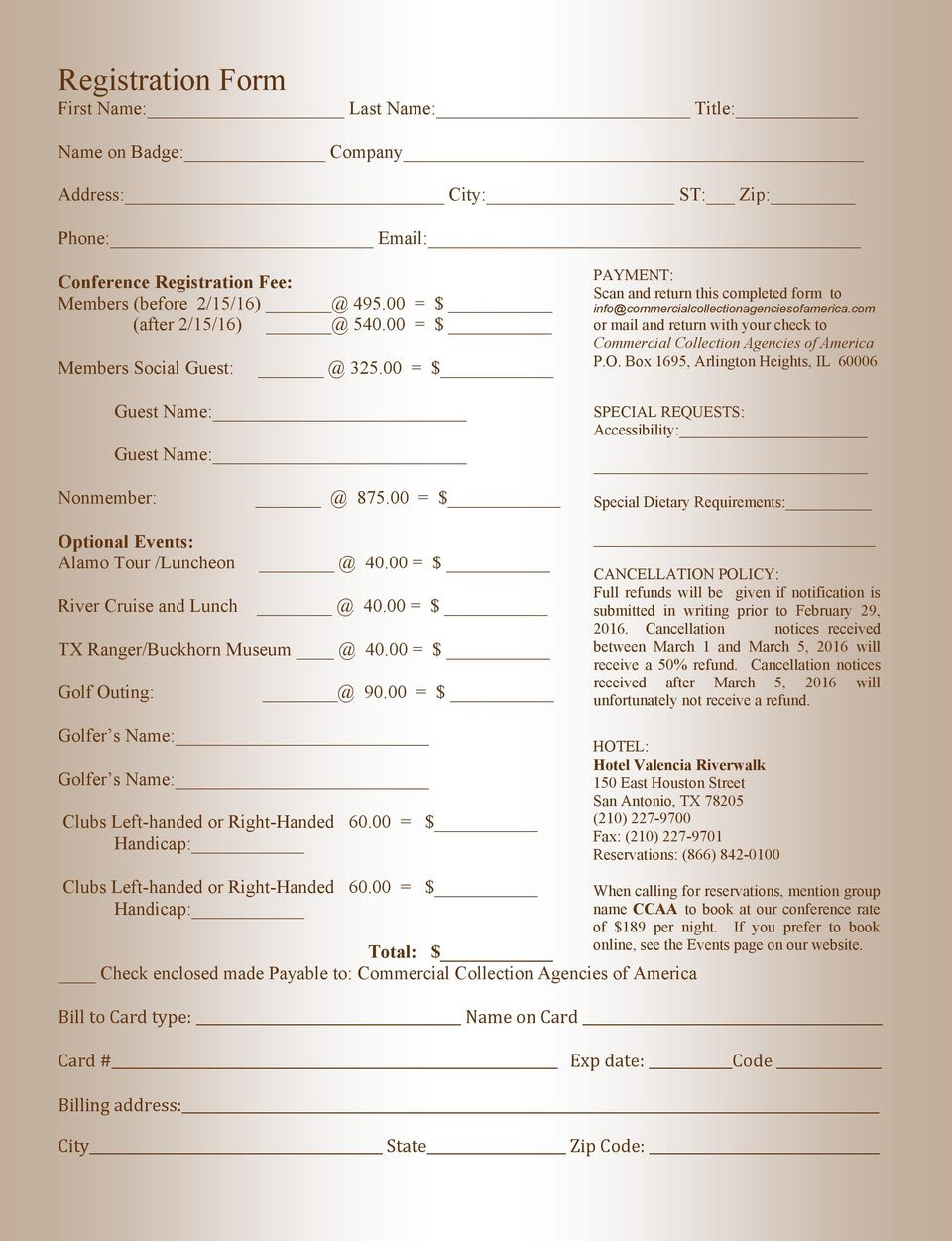 00 = $ TX Ranger/Buckhorn Museum @ 40.00 = $ Golf Outing: @ 90.00 = $ PAYMENT: Scan and return this completed form to info@commercialcollectionagenciesofamerica.
