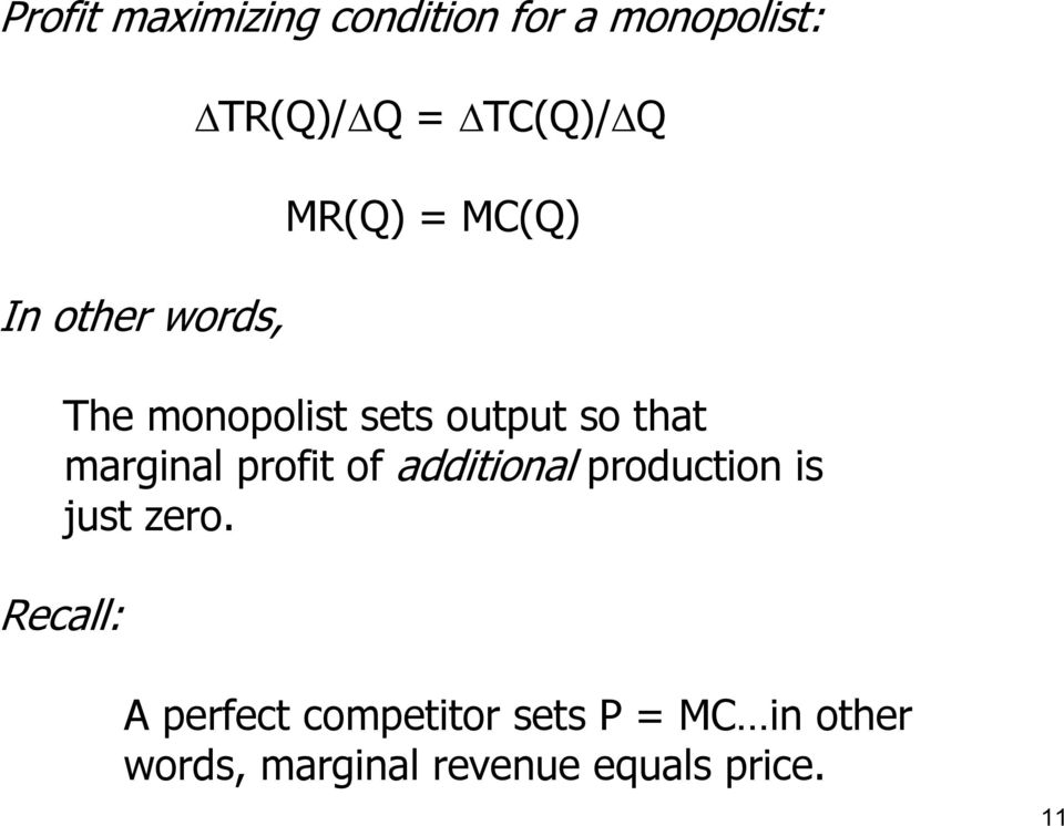 so that marginal profit of additional production is just zero.