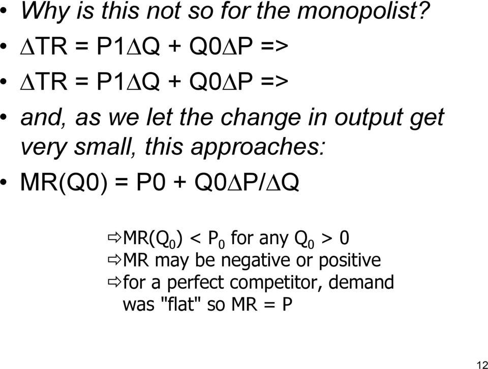 output get very small, this approaches: MR(Q0) = P0 + Q0 P/ Q MR(Q 0 )