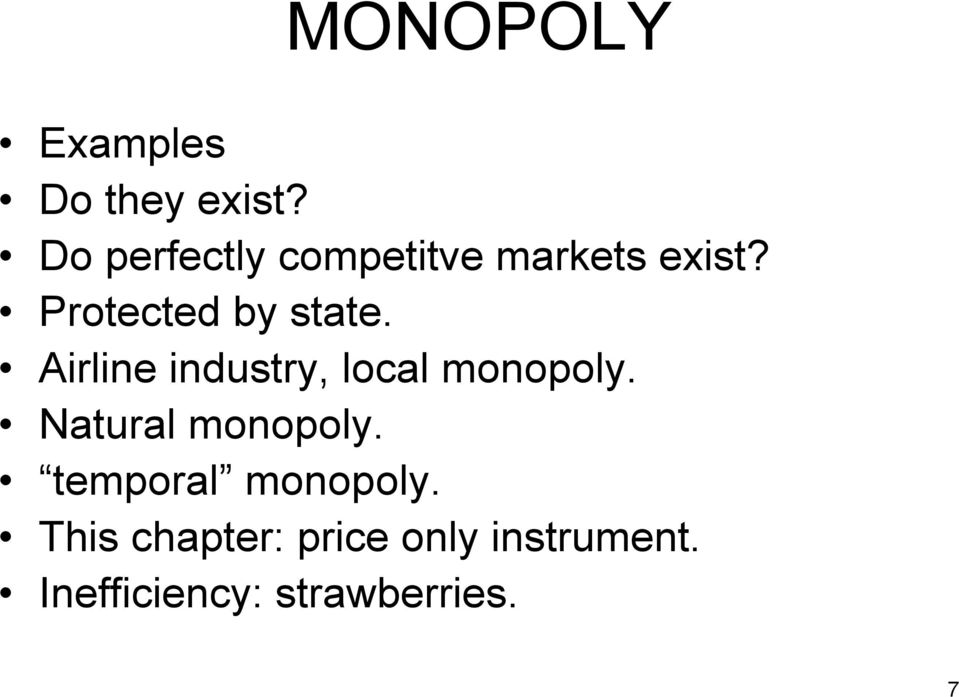 Airline industry, local monopoly. Natural monopoly.