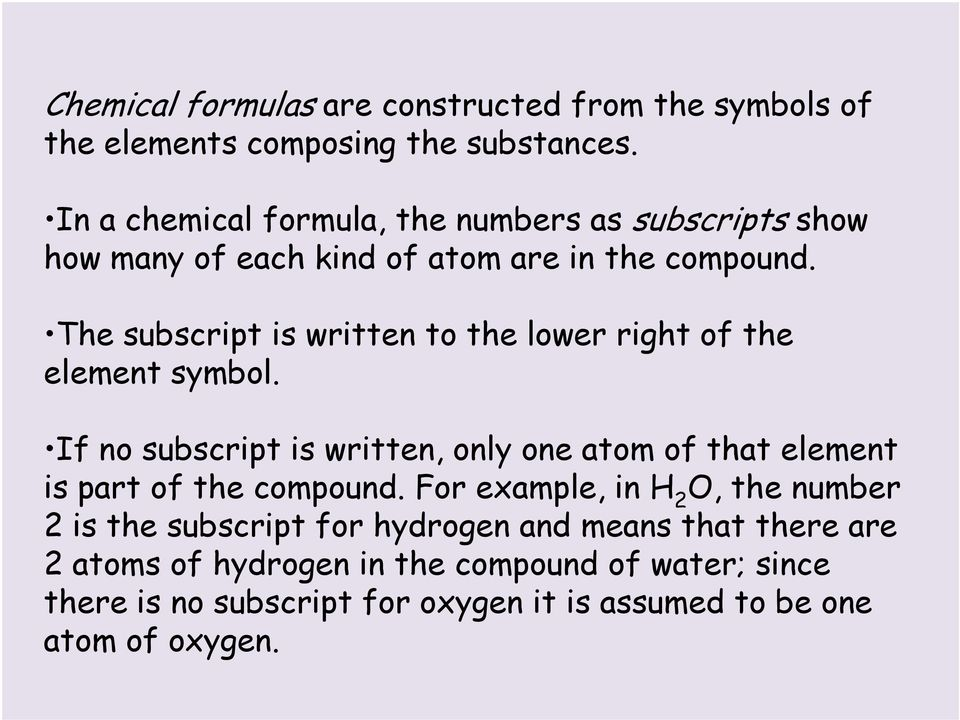 The subscript is written to the lower right of the element symbol.